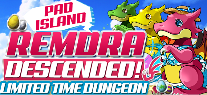 PAD Island REMDra Descended Arrives!
